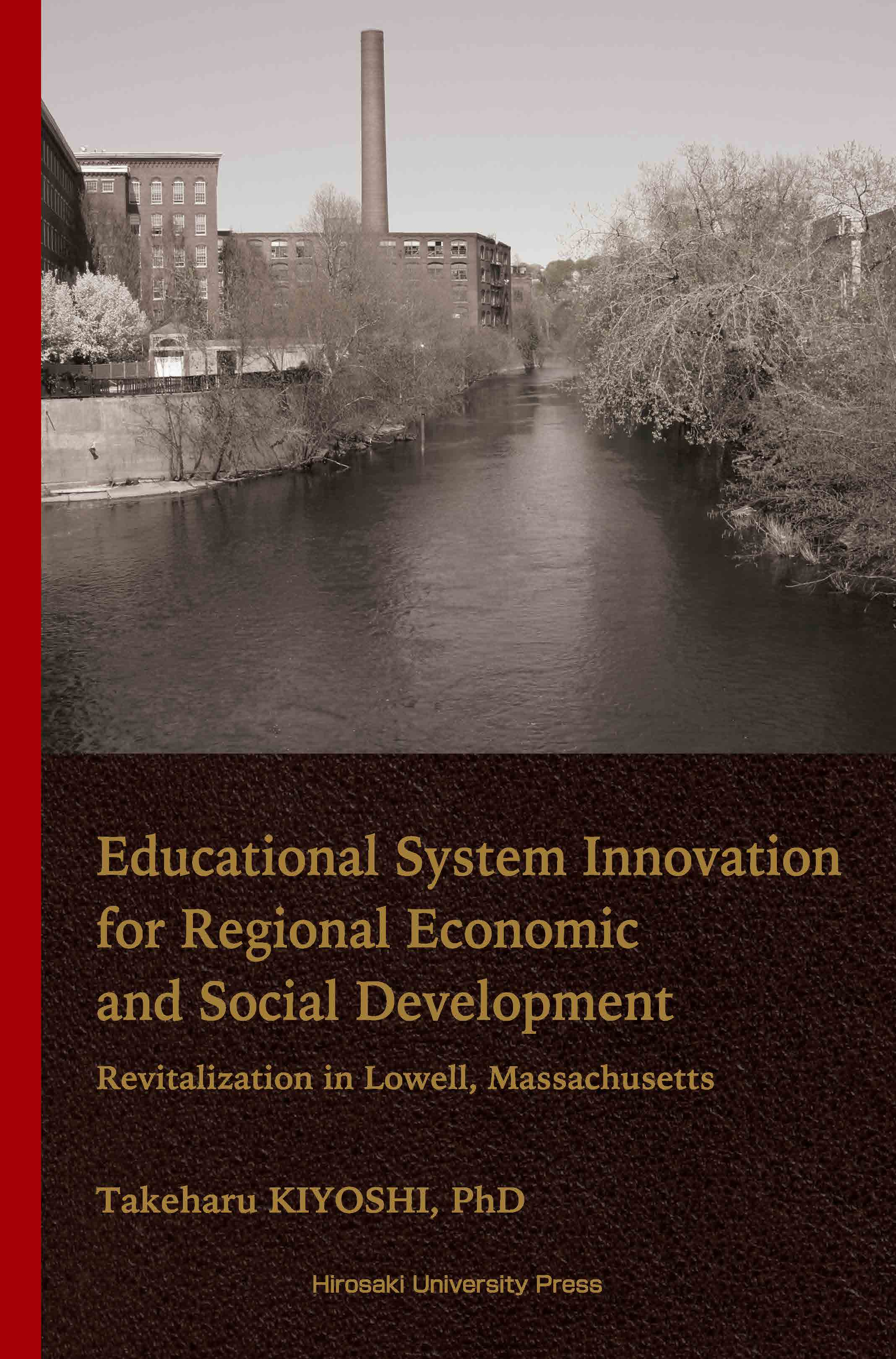 「Educational System Innovation for Regional Economic and Social Development: Revitalization in Lowell, Massachusetts」